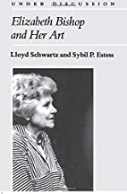 Elizabeth Bishop and Her Art (Under…