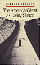 The American West as Living Space by Wallace…