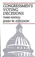 Congressmen's voting decisions by John W.…