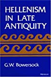 Glen W. Bowersock: Hellenism in Late Antiquity (Thomas Spencer Jerome Lectures)
