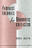 Austin, Gayle: Feminist Theories for Dramatic Criticism