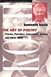 Koch, Kenneth: The Art of Poetry (Poets on Poetry)