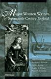 Roberts, Josephine A.: Major Women Writers of Seventeenth-Century England