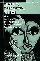 Mimesis, Masochism, and Mime: The Politics…
