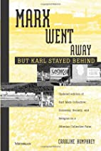 Marx Went Away - but Karl Stayed Behind by…