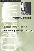 Bardic Deadlines: Reviewing Poetry, 1984-95…