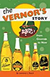 Rouch, Lawrence L.: The Vernor&#39;s Story: From Gnomes to Now