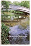 Taylor, Keith: The Huron River: Voices from the Watershed