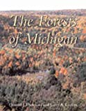 Dickmann, Donald I.: The Forests of Michigan