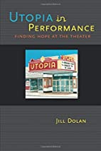 Utopia in Performance: Finding Hope at the…