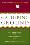 Derricotte, Toi: Gathering Ground: A Reader Celebrating Cave Canem's First Decade