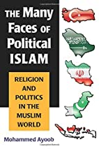 The Many Faces of Political Islam: Religion…