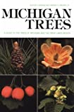 Barnes, Burton Verne: Michigan Trees: A Guide to the Trees of Michigan and the Great Lakes Region