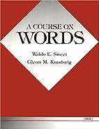 A Course on Words by Waldo E. Sweet