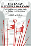 Fine, John V. A.: The Early Medieval Balkans: A Critical Survey from the Sixth to the Late Twelfth Century