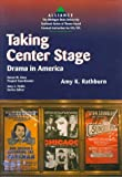 Rathburn, Amy K.: Taking Center Stage: Drama in America (Alliance - the Michigan State University Textbook Series of Theme-Based Content Instruction for Esl/Efl)
