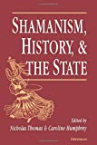 Humphrey, Caroline: Shamanism, History, and the State