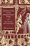Shapiro, Michael: Gender in Play on the Shakespearean Stage: Boy Heroines and Female Pages