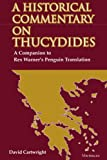 Cartwright, David: A Historical Commentary on Thucydides: A Companion to Rex Warner's Penguin Translation