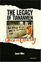 The Legacy of Tiananmen: China in Disarray…