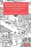 Chang, Chun-Shu: Crisis and Transformation in Seventeenth-Century China: Society, Culture, and Modernity in Li Yu, Wor;D