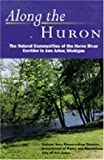 [???]: Along the Huron: The Natural Communities of the Huron River Corridor in Ann Arbor, Michigan