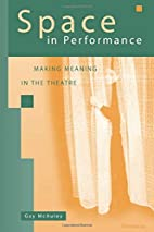 Space in Performance: Making Meaning in the…