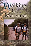 Bonior, David E.: Walking to Mackinac