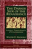 Mignolo, Walter D.: The Darker Side of the Renaissance: Literacy, Territoriality, & Colonization