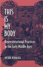 This Is My Body: Representational Practices…