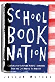 Moreau, Joseph: Schoolbook Nation: Conflicts Over American History Textbooks From The Civil War To The Present
