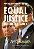 Kelly, Michael J.: Equal Justice in the Balance: America&#39;s Legal Responses to the Emerging Terrorist Threat