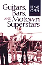 Guitars, Bars, and Motown Superstars by…