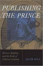 Publishing The Prince: History, Reading, and…