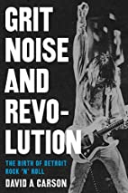 Grit, noise, and revolution : the birth of…