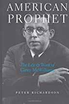 American Prophet: The Life and Work of Carey…