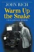 Warm Up the Snake: A Hollywood Memoir by…