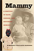 Mammy: A Century of Race, Gender, and…