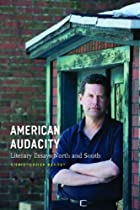 American Audacity: Literary Essays North and…