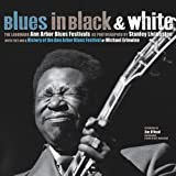 Erlewine, Michael: Blues in Black and White: The Landmark Ann Arbor Blues Festivals