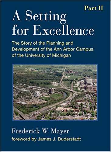 a-setting-for-excellence-part-ii-the-story-of-the-planning-and-development-of-the-ann-arbor-campus-of-the-university-of-michigan