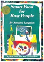Smart Food for Busy People by Annabel…