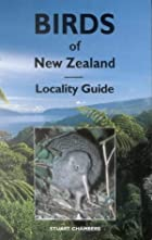 Birds of New Zealand: Locality Guide by…