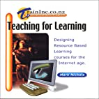 Teaching for Learning: Designing Resource…