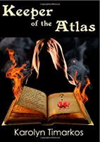 Keeper of the Atlas by Karolyn Timarkos