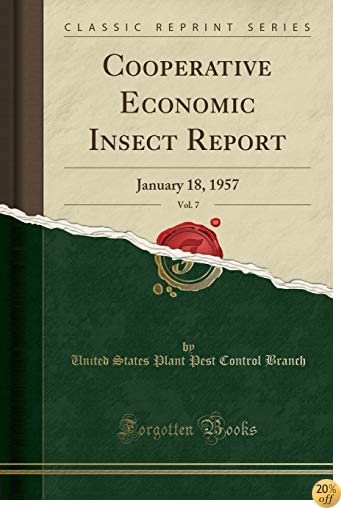 Cooperative Economic Insect Report, Vol. 7: January 18, 1957 (Classic Reprint)