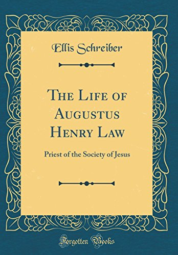 the-life-of-augustus-henry-law-priest-of-the-society-of-jesus-classic-reprint