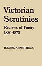 Victorian Scrutinies: Reviews of Poetry,…