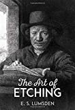 Lumsden, Ernest S.: The Art of Etching
