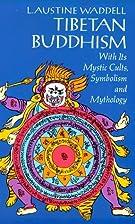 Tibetan Buddhism by L. A. Waddell